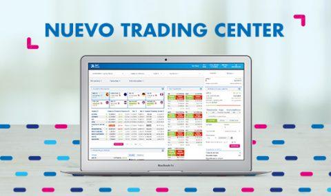 Arranca la nueva plataforma Trading Center